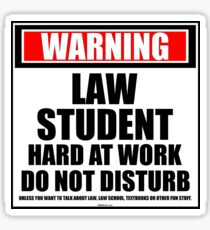 Warning Law Student Hard At Work Do Not Disturb Sticker