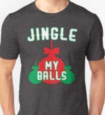 Jingle My Balls Unisex T-Shirt