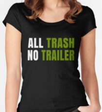 All Trash No Trailer Women's Fitted Scoop T-Shirt