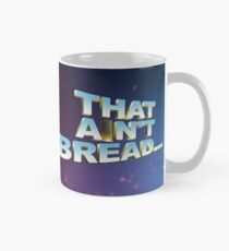 """That ain't bread... that's toast"" - a Pointless T-Shirt Mug"