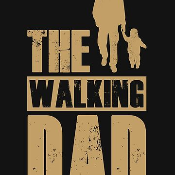The Walking Dad by GarfunkelArt