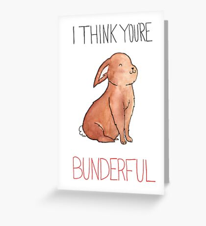 I Think You're Bunderful Greeting Card