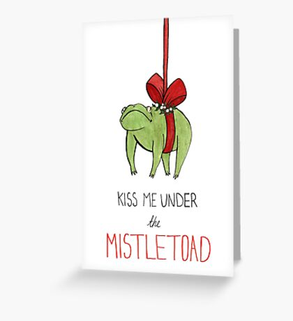 Kiss Me Under the Mistletoad Greeting Card