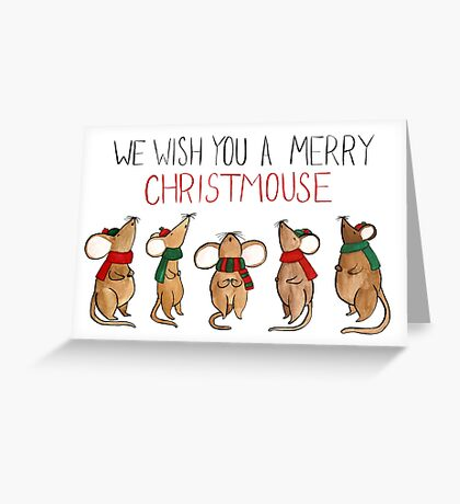 We Wish You A Merry Christmouse Greeting Card