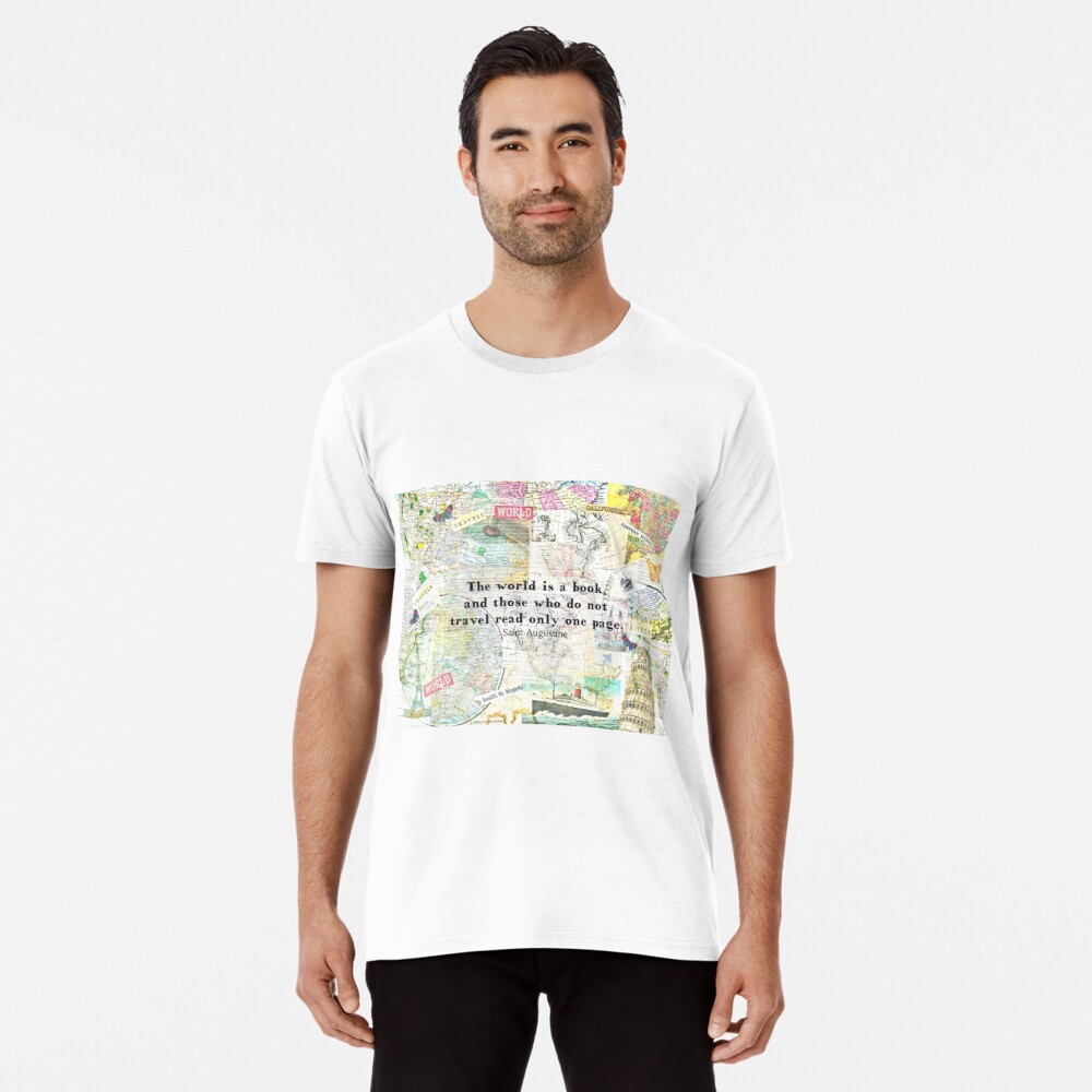 The world is a book TRAVEL QUOTE Premium T-Shirt
