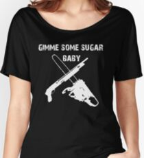 gimme some sugar baby Women's Relaxed Fit T-Shirt