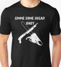 gimme some sugar baby T-Shirt