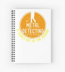 Metal detecting tshirt - great gift for treausre hunters and metal detectorists Spiral Notebook