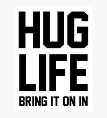 Hug Life Photographic Print