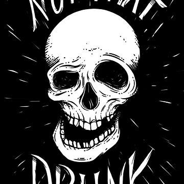 Not That Drunk by Seignemartin