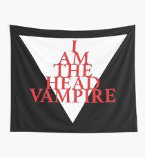 I am the Head Vampire Wall Tapestry