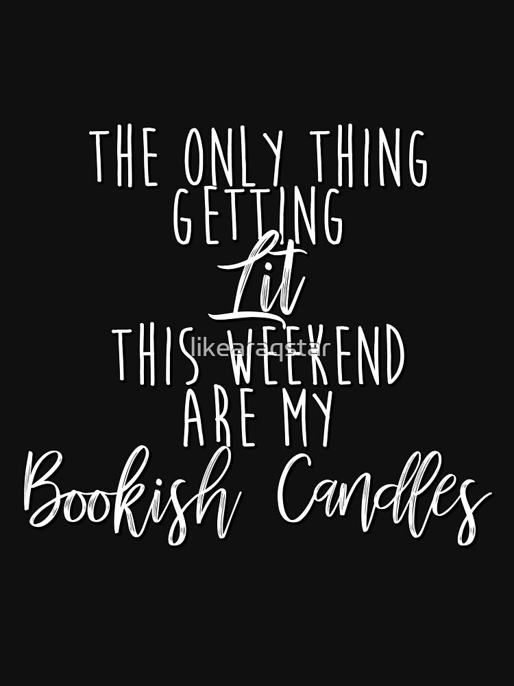 Die einzige Sache, die dieses Wochenende beleuchtet wird, sind meine Büchertisch-Kerzen von likearaqstar