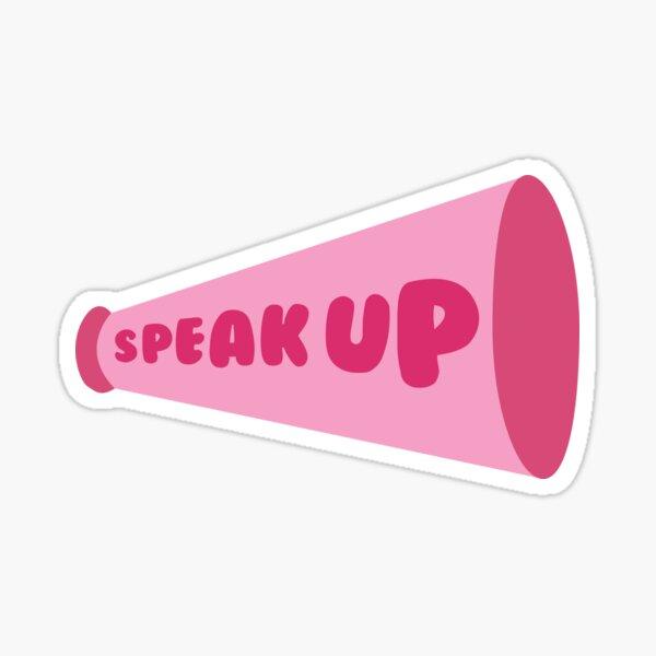 Speak Up Sticker Sticker