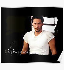My Kind Of Man (Keanu Reeves Portrait) Poster