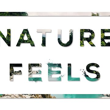 NATURE FEELS by tkis
