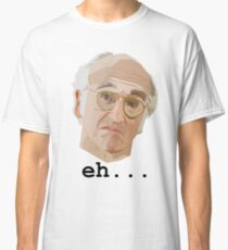 Larry David. Eh.... Classic T-Shirt
