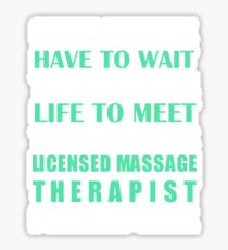 Licensed Massage Therapist I Raised Mine Sticker