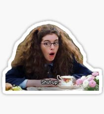 Princess Mia Thermopolis - Shut Up Sticker