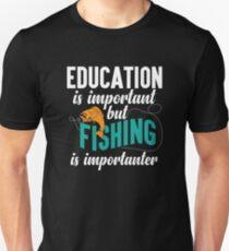 Education Fishing Is Importanter Funny Joke  T-Shirt