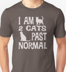 Christmas Gift I am 2 cats past normal funny cat DR107 Trending Unisex T-Shirt
