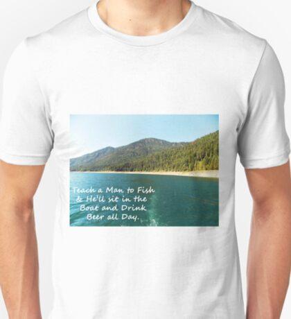 Teach a Man to Fish... T-Shirt