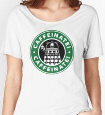 Caffeinate! Exterminate! Women's Relaxed Fit T-Shirt