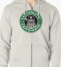 Caffeinate! Exterminate! Zipped Hoodie