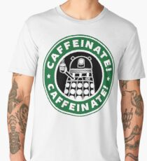 Caffeinate! Exterminate! Men's Premium T-Shirt