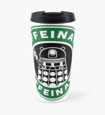 Caffeinate! Exterminate! Travel Mug