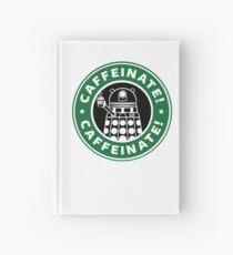 Caffeinate! Exterminate! Hardcover Journal