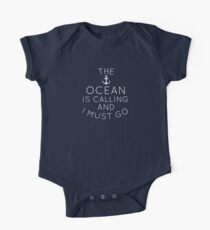 The Ocean is Calling and I Must go One Piece - Short Sleeve