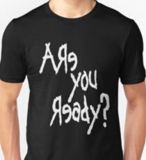 Are You Ready? (White text) Unisex T-Shirt