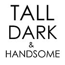 Tall, Dark & Handsome by RogueGear