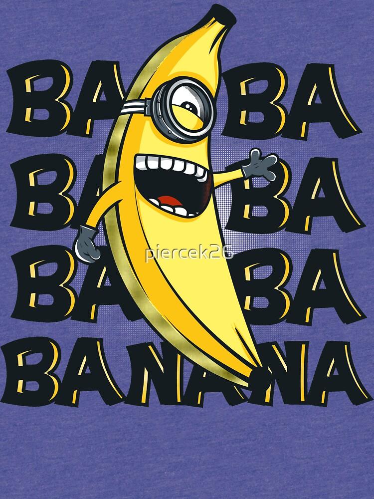 ba ba Bananen von piercek26