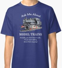 "Funny Model Train Fan ""Ask me about model trains"" Classic T-Shirt"