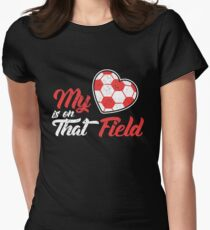 My Heart Is On That Field Soccer Women's Fitted T-Shirt
