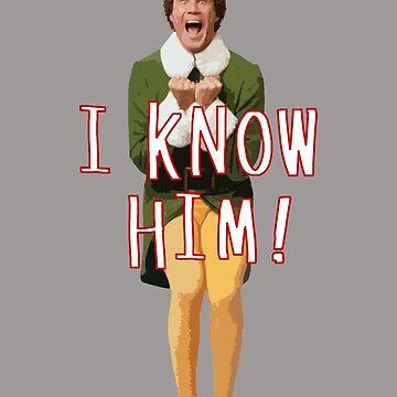 I Know Him! by buckwild
