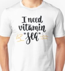 "I Need Vitamin ""Sea"" for Beach Goers & Ocean Lovers Unisex T-Shirt"