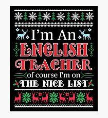 I'm An English Teacher On The Nice List Funny Gag Gift Photographic Print