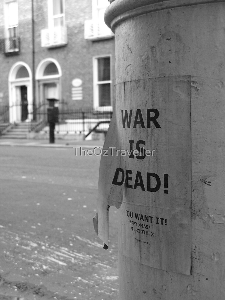 War is Dead! #2 by TheOzTraveller