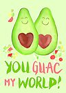 Avocado - You Guac My World by makemerriness