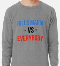 Buffalo Bills Mafia Vs. Everybody Lightweight Sweatshirt 9c1ca4949
