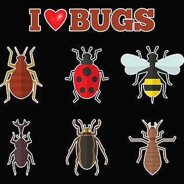 Insects Bug Entomology Funny Design - I Love Bugs by kudostees