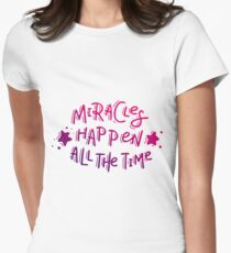 Miracles happen all the time T-Shirt