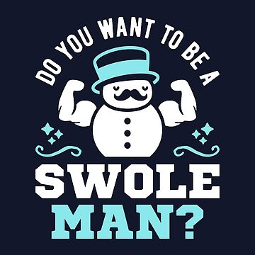 Do You Want To Be A Swoleman? by brogressproject