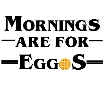 Mornings are for Eggos by yaney85