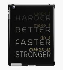 Harder, Better, Faster, Stronger iPad Case/Skin