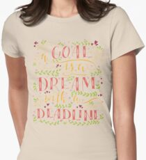 Goal is dream with deadline Women's Fitted T-Shirt