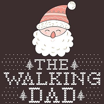 Ugly Christmas Shirt The Walking Dad Santa Gift Sleeve Tee by artbyanave