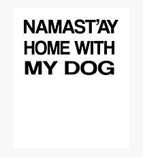 Namaste Home With My Dog T-Shirt Yoga and pajama tee Photographic Print